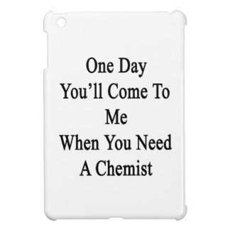 One Day You'll Come To Me When You Need A Chemist. iPad Mini Case