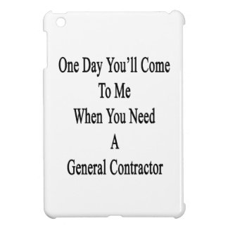 One Day You'll Come To Me When You Need A General iPad Mini Covers