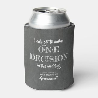 One Decision - Funny Groomsman Proposal Can Cooler