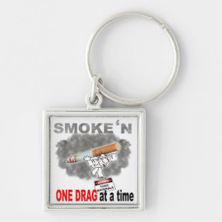 ONE DRAG AT ATIME_1 KEYCHAIN