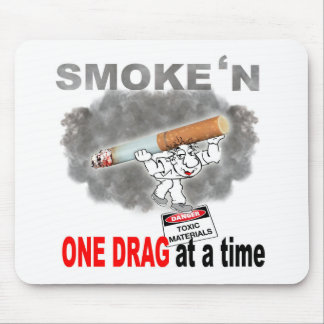 ONE DRAG AT ATIME_1 MOUSE PAD