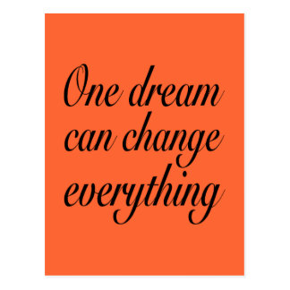 One dream can change everything postcard