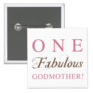 One Fabulous Godmother Gifts 2 Inch Square Button