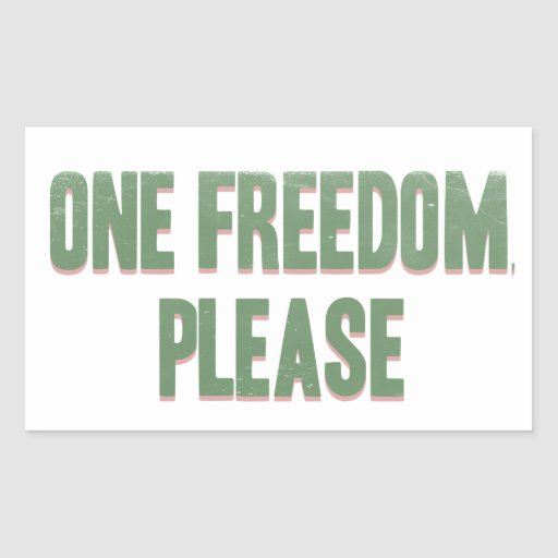 One freedom please - sarcastic rebel tee rectangle stickers