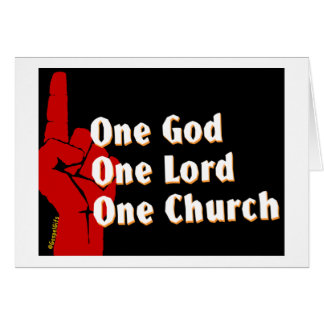 One God, One Lord, One Church Christian gift Greeting Cards