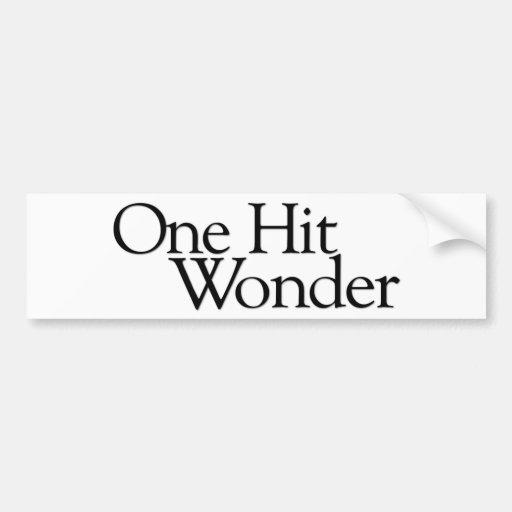 One Hit Wonder Bumper Sticker