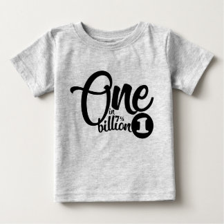one in (7.5) billion baby birthday tee