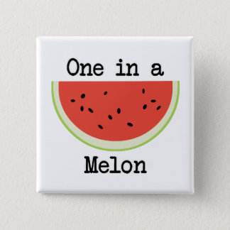 One in a Melon 2 Inch Square Button