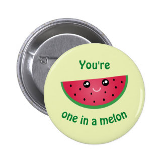 One In A Melon Funny Cute Kawaii Watermelon 2 Inch Round Button
