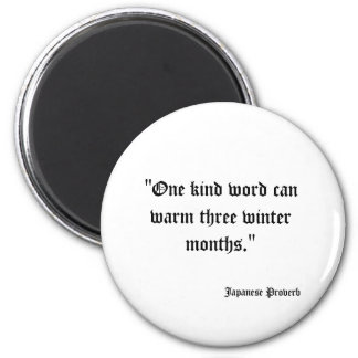 """One kind word can warm three winter months."" ,... 2 Inch Round Magnet"