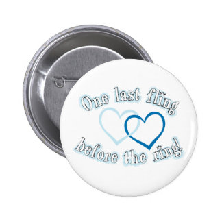 One Last Fling Before the Ring 2 Inch Round Button