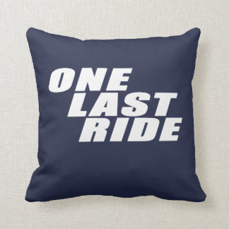 ONE LAST RIDE THROW PILLOW