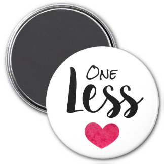 One Less - Adoption - Foster Gift Magnet