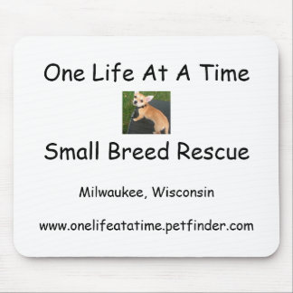 One Life At A Time Small Breed Rescue Mouse Pad