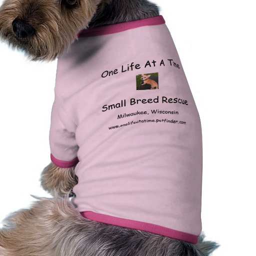 One Life At A TimeSmall Breed Rescue Dog T-Shirt
