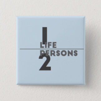 One life two persons 2 inch square button