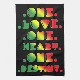 ONE LOVE, ONE HEART, ONE DESTINY KITCHEN TOWEL