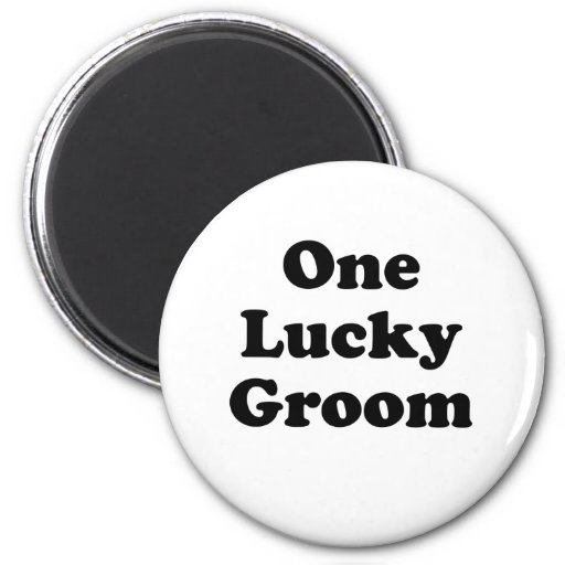 One Lucky Groom Refrigerator Magnet