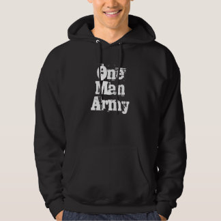 One Man Army Hoody T1