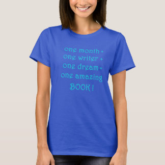 One Month! One Writer! NaNoWri T-Shirt for Writers
