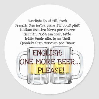 ONE MORE BEER, PLEASE fun beer print Classic Round Sticker