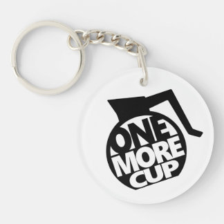 One More Cup Double-Sided Round Acrylic Keychain