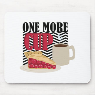 One More Cup Mouse Pad