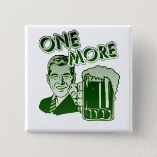 One More Drinking 2 Inch Square Button
