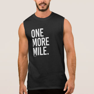 One More Mile -   Running Fitness -.png Sleeveless Shirt