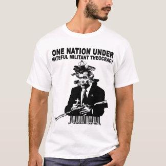 One Nation Under  Militant Hateful Theocracy T-Shirt