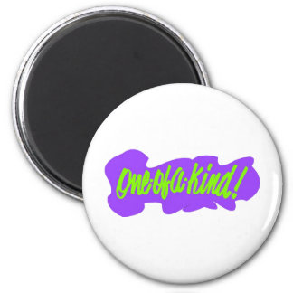 One Of A Kind 2 Inch Round Magnet