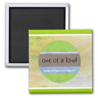 One of a Kind Magnet