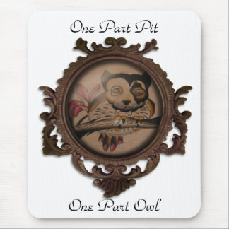 One Part Pit, One Part Owl Mouse Pad