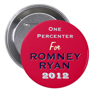 One Percenter For Romney / Ryan 2012 Button (Red)