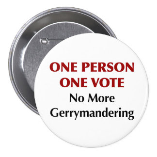 One Person One Vote, No More Gerrymandering 3 Inch Round Button