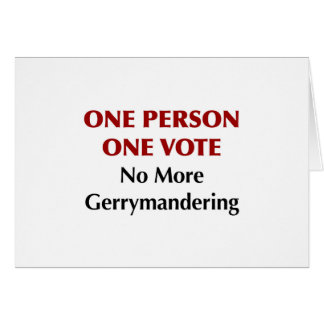 One Person One Vote, No More Gerrymandering Card