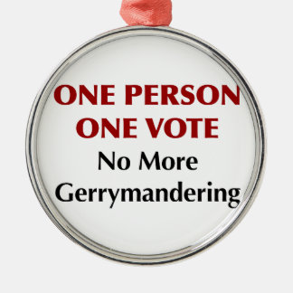 One Person One Vote, No More Gerrymandering Metal Ornament