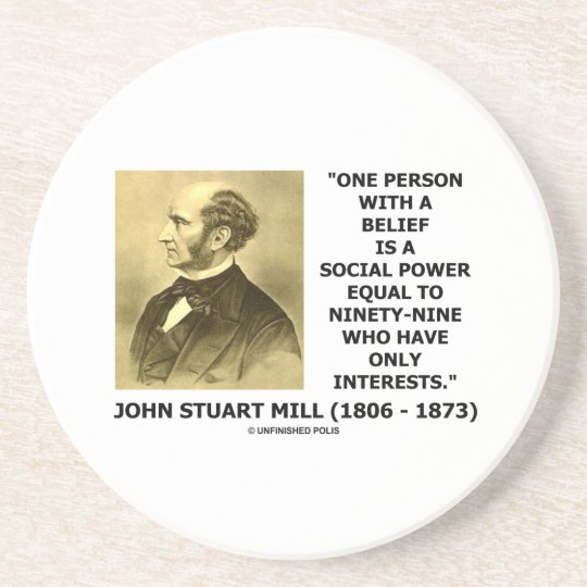One Person With A Belief Social Power Mill Quote Coaster