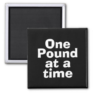 One Pound at at Time Quote Square Magnet