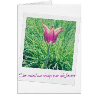 one second can change your life forever card