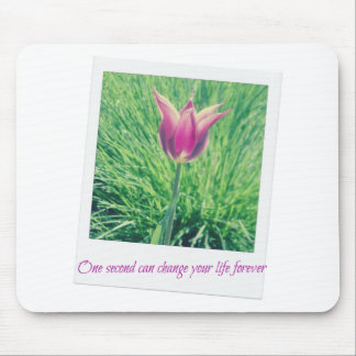 one second can change your life forever mouse pad