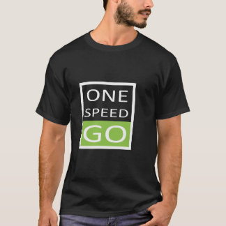 One Speed GO! T-Shirt