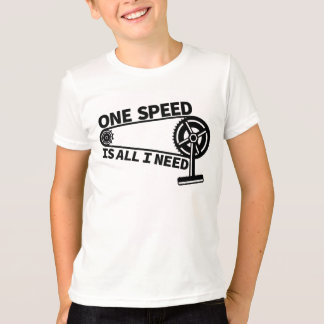 One Speed Is All I Need, single speed fixie T-Shirt
