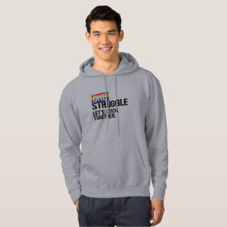 One Struggle Let's Stick Together - - LGBTQ Rights Hoodie