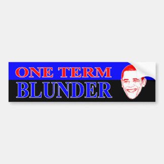 One Term Blunder Bumper Stickers
