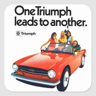 one Triumph leads to another TR6 Square Sticker