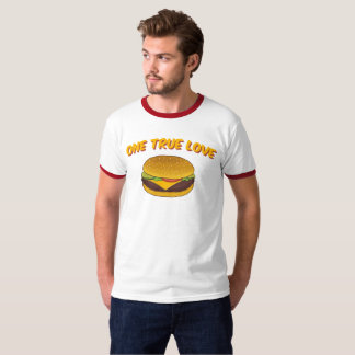 One True Love: Cheeseburger T-Shirt
