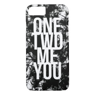 One Two Me You iPhone 7 Case