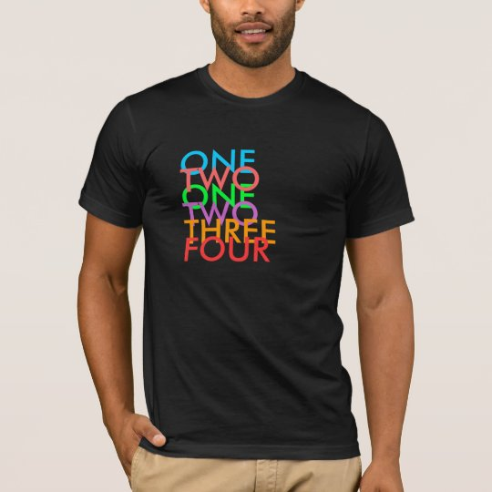ONE, TWO, ONE, TWO, THREE, FOUR T-Shirt