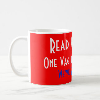 One Vagina, One Vote White Mug